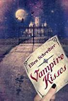Vampire Kisses by Ellen Schreiber