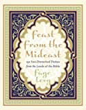 Levy, Faye: Feast from the Mideast: 250 Sun-Drenched Dishes from the Lands of the Bible