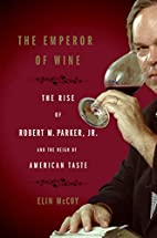 The Emperor of Wine: The Rise of Robert M.…