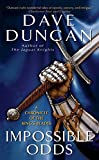 Duncan, Dave: Impossible Odds: A Chronicle of the King's Blades (Tale of the King's Blades)