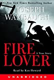Joseph Wambaugh: Fire Lover