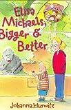 Hurwitz, Johanna: Elisa Michaels, Bigger & Better (Riverside Kids)