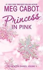 The Princess Diaries, Volume V: Princess in…