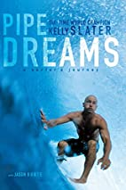 Pipe Dreams: A Surfer's Journey by Kelly…