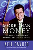 Cavuto, Neil: More Than Money: True Stories Of People Who Learned Life's Ultimate Lesson