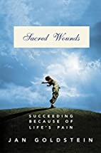 Sacred Wounds: Succeeding Because of…