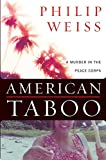 Philip Weiss: American Taboo: A Murder in the Peace Corps