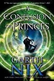 Nix, Garth: A Confusion of Princes