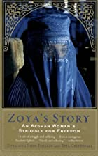 Zoya's Story: An Afghan Woman's Struggle for…