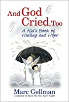 And God cried, too : a kid's book of healing…
