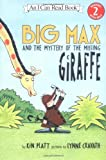 Kin Platt: Big Max and the Mystery of the Missing Giraffe (I Can Read Book 2)
