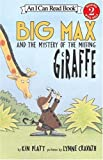 Platt, Kin: Big Max And The Mystery Of The Missing Giraffe