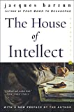 Barzun, Jacques: The House of Intellect (Perennial Classics)