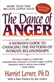 Lerner, Harriet Goldhor: The Dance Of Anger: A Womans Guide To Changing The Patterns Of Intimate Relationships