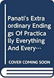 Panati, Charles: Panati&#39;s Extraordinary Endings of Practically Everything and Everybody