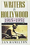 Hamilton, Ian: Writers in Hollywood 1915-1951