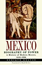 Mexico: Biography of Power by Enrique Krauze
