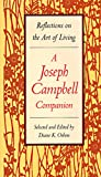 Campbell, Joseph: Joseph Campbell Companion: Reflections on the Art of Living
