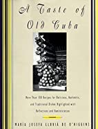 A Taste of Old Cuba: More Than 150 Recipes…