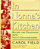 Field, Carol: In Nonna&#39;s Kitchen: Recipes and Traditions from Italy&#39;s Grandmothers