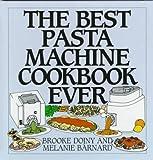 Brooke Dojny: The Best Pasta Machine Cookbook Ever