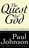 Johnson, Paul: The Quest for God: A Personal Pilgrimage