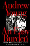 Young, Andrew: An Easy Burden: The Civil Rights Movement and the Transformation of America