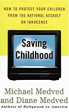 Saving Childhood: Protecting Our Children…