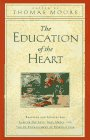 Moore, Thomas: The Education of the Heart: Readings and Sources for Care of the Soul, Soul Mates, and the Re-Enchantment of Everyday Life