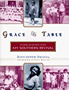 Grace the Table: Stories and Recipes from My…