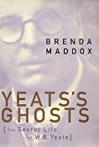 Yeats's Ghosts by Brenda Maddox