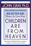 Gray, John: Children Are From Heaven