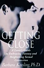 Getting Close: A Lover's Guide to…