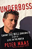 Peter Maas: Underboss: Sammy the Bull Gravano's Story of Life in the Mafia