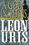 Uris, Leon: A God in Ruins