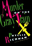 Richman, Phyllis: Murder on the Gravy Train