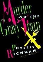 Murder on the Gravy Train by Phyllis Richman