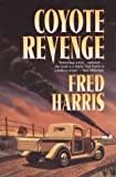 Harris, Fred R.: Coyote Revenge