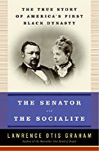 The Senator and the Socialite: The True…
