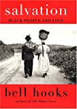 Hooks, Bell: Salvation: Black People and Love