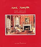 Hampton, Duane: Mark Hampton: The Art of Friendship