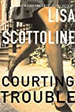 Scottoline, Lisa: Courting Trouble