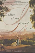 Ladies of the Grand Tour: British Women in…