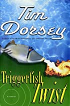 Triggerfish Twist: A Novel by Tim Dorsey