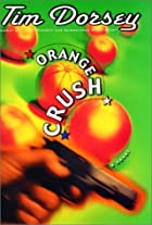 Orange crush : a novel by Tim Dorsey