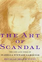The Art of Scandal: The Life and Times of…