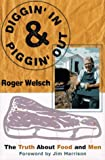Welsch, Roger L.: Digging in and Pigging Out: The Truth About Food and Men