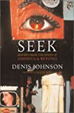 Johnson, Denis: Seek: Reports from the Edges of America &amp; Beyond