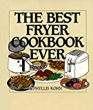 Kohn, Phyllis: The Best Fryer Cookbook Ever