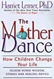 Lerner, Harriet G.: The Mother Dance : How Children Change Your Life